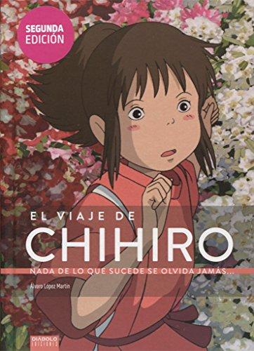 El Viaje de Chihiro : Nada de lo que sucede se olvida jamás por ALVARO LÓPEZ MARTIN