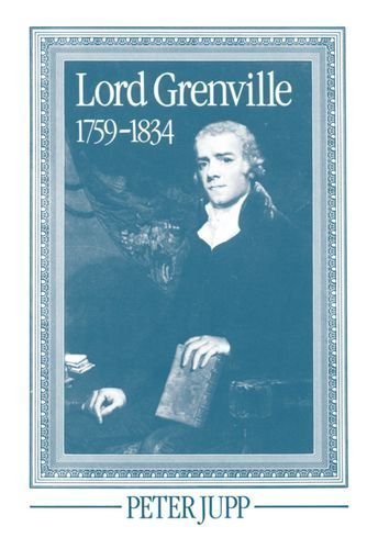 Lord Grenville, 1759-1834 1st edition by Jupp, Peter (1985) Hardcover