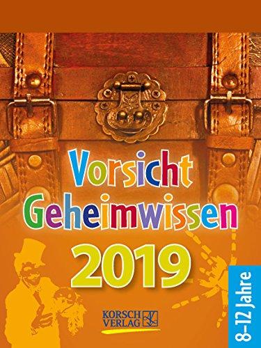 Vorsicht Geheimwissen  2019: Tages-Abreisskalender für Kinder voller Wissen, Ideen und Spiele I Aufstellbar I 12 x 16 cm