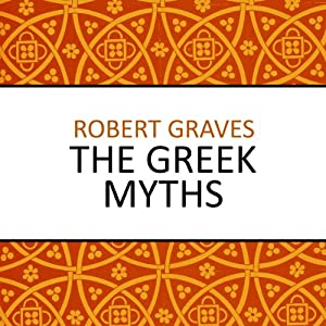 the greek myths audio amazon co uk robert graves  the greek myths audio amazon co uk robert graves matt bates audible studios books