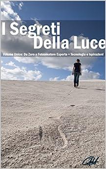 I Segreti della Luce (Volume Unico) di [Hung, Carlo Alberto]