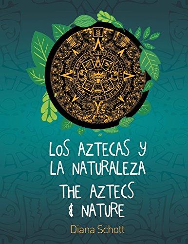 Los Aztecas y La Naturaleza the Aztecs & Nature