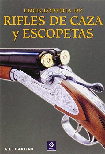 Enciclopedia De Rifles De Caza Y Escopetas (EDIMAT LIBROS S.A.)