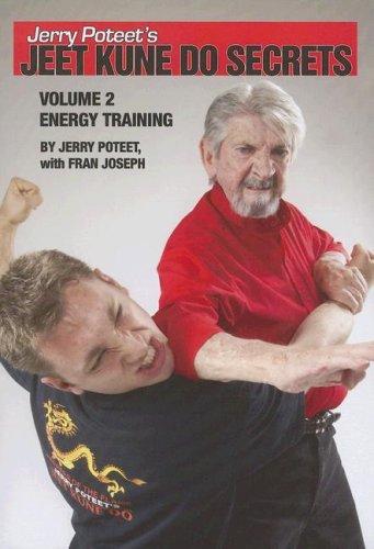 Jerry Poteet's Jeet Kune Do Secrets: Volume Two: Energy Training: 2 por Jerry Poteet