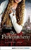 Die Perlenfischerin: Historischer Roman (German Edition)