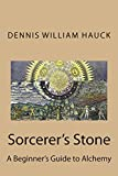 Sorcerer's Stone: A Beginner's Guide to Alchemy (English Edition)