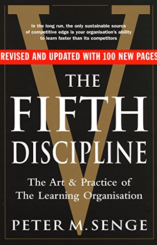 The Fifth Discipline: The art and practice of the learning organization: Second edition por Peter M Senge