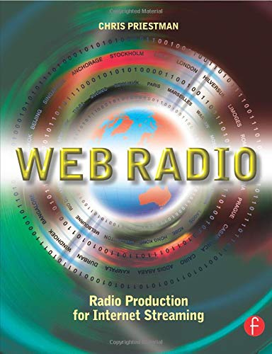 Web Radio: Radio Production for Internet Streaming