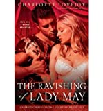 [ THE RAVISHING OF LADY MAY: AN EROTIC NOVEL IN THE COURT OF HENRY VIII ] BY Lovejoy, Charlotte ( Author ) May - 2011 [ Paperback ]