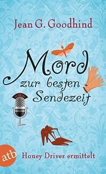 Mord zur besten Sendezeit: Kriminalroman (Honey Driver ermittelt 9)