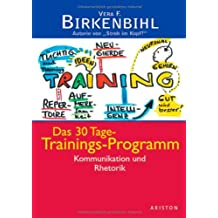 Das 30 Tage-Trainings-Programm. Kommunikation und Rhetorik