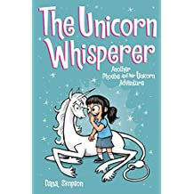 ‏‪The Unicorn Whisperer (Phoebe and Her Unicorn Series Book 10): Another Phoebe and Her Unicorn Adventure‬‏