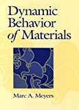 [Dynamic Behavior of Materials] (By: Marc Andre Meyers) [published: October, 1994]
