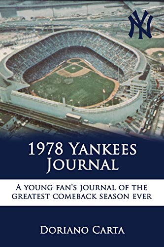 1978 Yankees Journal: A Young Fan's Journal of the Greatest Comeback Season Ever (English Edition) por Doriano Carta
