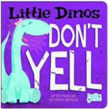 Little Dinos Don't Yell by Michael Dahl (2013-02-01)