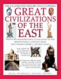 Great Civilizations of the East: Discover the Remarkable History of Asia and the Far East : Mesopotamia, Ancient India, the Chinese Empire, Ancient Japan