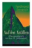 Auf den Antillen (Abenteuerbericht aus dem 19. Jahrhundert): Klassiker der Reiseliteratur -