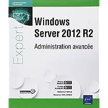 Windows Server 2012 R2 - Administration avancée