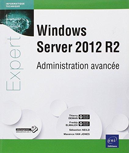 Windows Server 2012 R2 - Administration avancée par Maxence VAN JONES