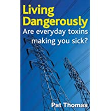 Living Dangerously: Are Everyday Toxins Making You Sick?