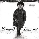Image de Edmont Dauchot : photographe de l'Ardenne d'autrefois