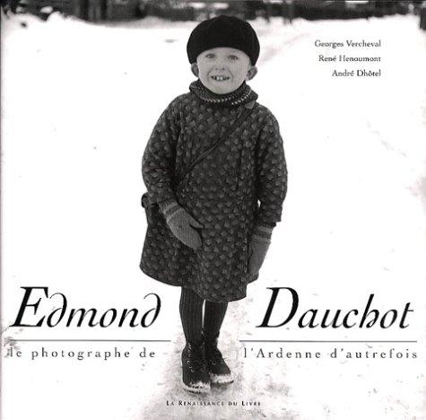 Edmont Dauchot : photographe de l'Ardenne d'autrefois