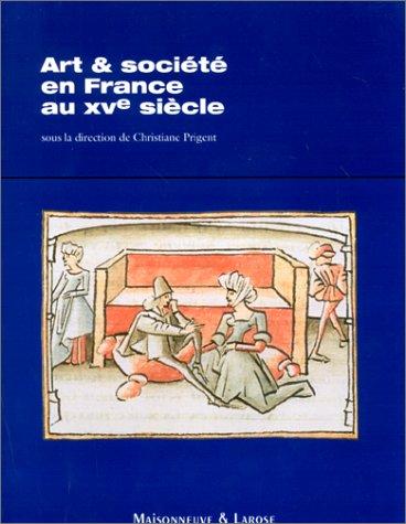 Art & société en France au XVe siècle par Collectif, Christiane Prigent