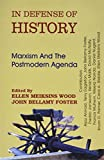 In Defence of History: Marxism and the Postmodern Agenda