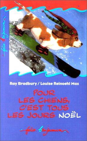 Pour les chiens c'est tous les jours Noël par Ray Bradbury