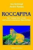 Roccapina. Der Tempel des L?wen und andere steinerne Geschichten