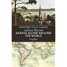 Sailing Alone Around the World (Stanfords Travel Classics) by Joshua Slocum (2015-02-19)