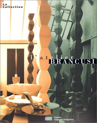 L'Atelier Brancusi : La Collection