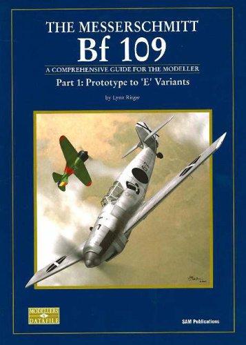 Messerschmitt Bf 109: Prototype to 'E' Variants Pt. 1: A Comprehensive Guide for the Modeller por Lynn Ritger