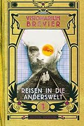VISIONARIUM-Brevier 1: Reisen in die Anderswelt