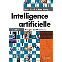 Intelligence artificielle 3e édition : Avec plus de 500 exercices