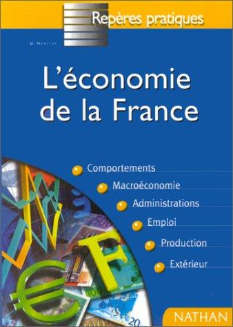 L'ECONOMIE FRANCAISE. Comportements, Macroéconomie, Administrations, Emploi, Production, Extérieur