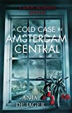 Front cover for the book A Cold Case in Amsterdam Central by Anja De Jager