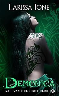 Demonica, tome 5.1 : Vampire Fight Club par Larissa Ione