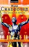 Die Jäger von Avalon. Die Rückkehr der Tempelritter 03 - Mark Chadbourn