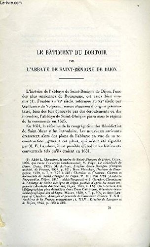 BULLETIN MONUMENTAL 112e VOLUME DE LA COLLECTION N°4 - LE BATIMENT DU DORTOIR DE L'ABBAYE DE SAINT-BENIGNE DE DIJON PAR CLAUSE POINSSOT