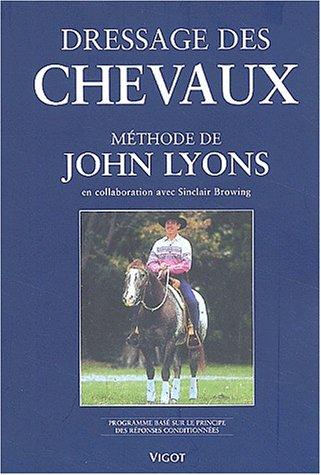 Dressage des chevaux selon le méthode de John Lyons. Programme basé sur le principe des réponses conditionnées