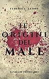 Scarica Libro LE ORIGINI DEL MALE Racconti Prequel La Saga de L Intoccabile Vol 1 (PDF,EPUB,MOBI) Online Italiano Gratis