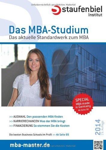 Staufenbiel Das MBA-Studium 2014: Das aktuelle Standardwerk zum MBA von Rebekka Baus (8. Oktober 2013) Taschenbuch