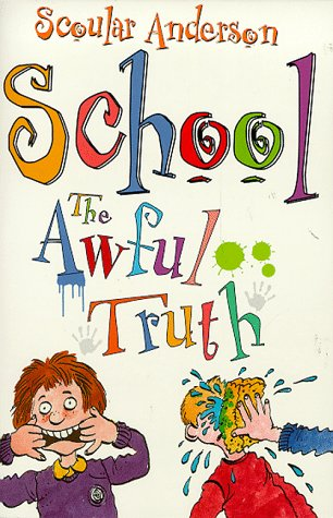 School : the awful truth