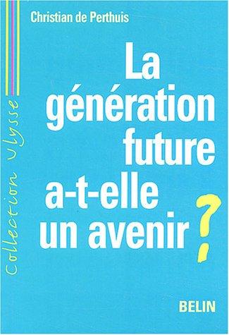 La génération future a-t-elle un avenir ? Développement durable et mondialisation