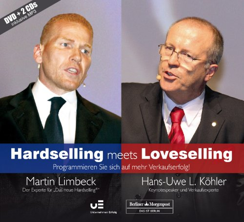 Hardselling meets Loveselling: Programmieren Sie sich auf mehr Verkaufserfolg (CD/DVD)