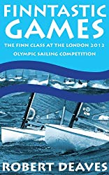 Finntastic Games - The Finn Class at the 2012 Olympic Sailing Competition