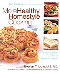 More Healthy Homestyle Cooking: Family Favorites You'll Make Again and Again