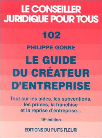 Guide du créateur d'entreprise, numéro 102, 5ème édition