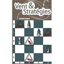 Vent et Stratégies: Tactique et stratégie en régate (La Régate Facile) (French Edition)